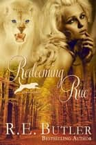 Redeeming Rue (Ashland Pride Four) ebook by