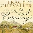 The Last Runaway audiobook by Tracy Chevalier