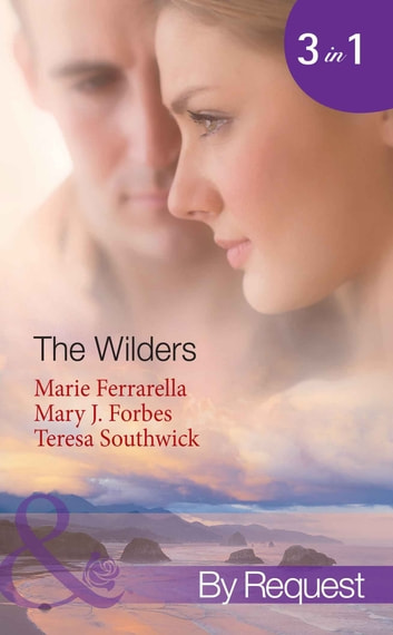 The Wilders: Falling for the M.D. (The Wilder Family, Book 1) / First-Time Valentine (The Wilder Family, Book 2) / Paging Dr. Daddy (The Wilder Family, Book 3) (Mills & Boon By Request) ebook by Marie Ferrarella,Mary J. Forbes,Teresa Southwick