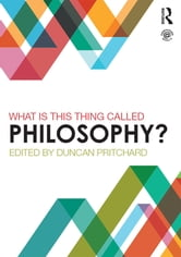 What is this thing called Philosophy? ebook by