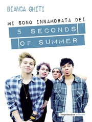 Mi sono innamorata dei 5 seconds of summer ebook by Bianca Ghiti