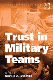 Trust in Military Teams ebook by Professor Neville A Stanton