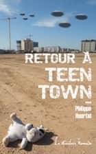 Retour à Teen Town ebook by Philippe Heurtel