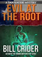 Evil at the Root ebook by Bill Crider