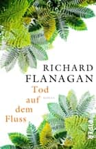 Tod auf dem Fluss ebook by Richard Flanagan