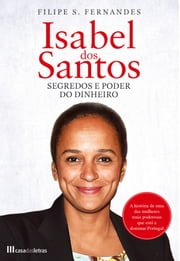Isabel dos Santos - Segredos e Poder do Dinheiro ebook by Kobo.Web.Store.Products.Fields.ContributorFieldViewModel