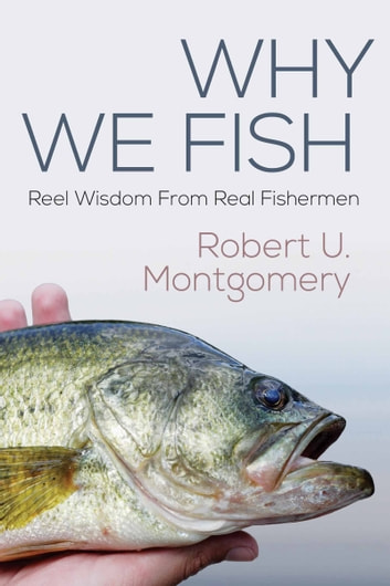 Why We Fish ebook by Robert Montgomery