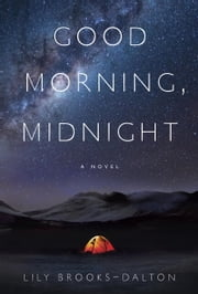 Good Morning, Midnight - A Novel ebook by Lily Brooks-Dalton