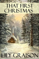 That First Christmas ebook by Lily Graison