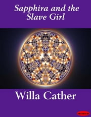 Sapphira and the Slave Girl ebook by Willa Cather