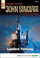 John Sinclair Sonder-Edition - Folge 004 - Luzifers Festung ebook by Jason Dark