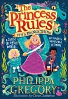 It's a Prince Thing (The Princess Rules) ebook by