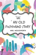 """Us,"" An Old Fashioned Story ebook by Mrs. Molesworth"
