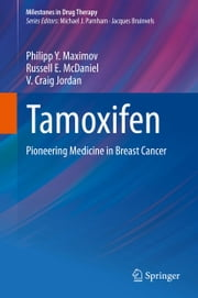 Tamoxifen - Pioneering Medicine in Breast Cancer ebook by Philipp Y. Maximov,Russell E. McDaniel,V. Craig Jordan