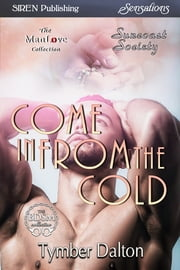 Come in From the Cold ebook by Tymber Dalton