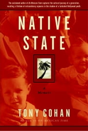 Native State - A Memoir ebook by Tony Cohan