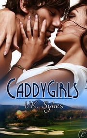 CaddyGirls ebook by V.K. Sykes