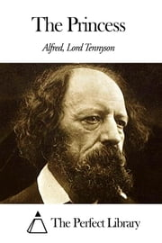 The Princess ebook by Alfred Lord Tennyson
