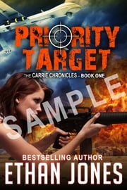 Priority Target (Carrie Chronicles # 1) - Special Preview: The First Three Chapters ebook by Ethan Jones