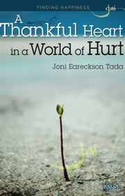 A Thankful Heart in a World of Hurt ebook by Joni Eareckson Tada
