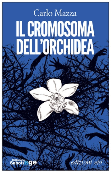 Il cromosoma dell'orchidea ebook by Carlo Mazza