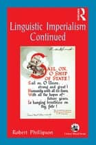Linguistic Imperialism Continued eBook by Robert Phillipson