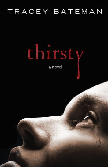 Thirsty - A Novel ebook by Tracey Bateman