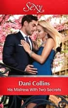 His Mistress With Two Secrets 電子書 by Dani Collins