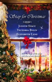 Stay For Christmas: A Place to Belong\A Son Is Given\Angels in the Snow - A Place to Belong\A Son Is Given\Angels in the Snow ebook by Judith Stacy,Victoria Bylin,Elizabeth Lane