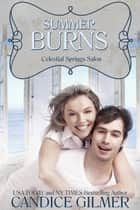Summer Burns - Celestial Springs Salon, #1 ebook by Candice Gilmer