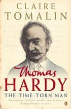 Thomas Hardy - The Time-torn Man ebook by Claire Tomalin, David Shaw-Parker, Jill Balcon