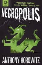 The Power of Five: Necropolis ebook by Anthony Horowitz