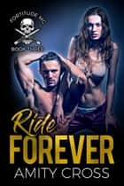 Ride Forever ebook by Amity Cross