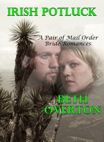 Irish Potluck (A Pair of Mail Order Bride Romances) ebook by Beth Overton