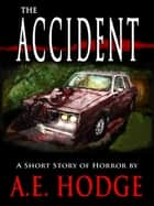 The Accident ebook by A.E. Hodge