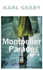 Montpelier Parade ebook by Karl Geary