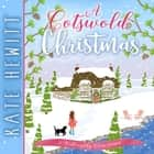 A Cotswold Christmas audiobook by Kate Hewitt