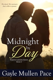 Midnight by Day: Book 3 ebook by Gayle Mullen Pace