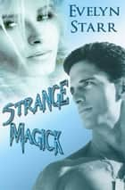 Strange Magick ebook by Evelyn Starr