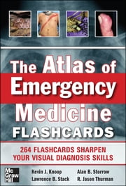 The Atlas of Emergency Medicine Flashcards ebook by R. Jason Thurman,Kevin Knoop,Lawrence Stack,Alan Storrow