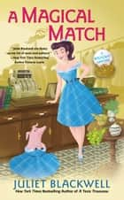 A Magical Match ebook by Juliet Blackwell
