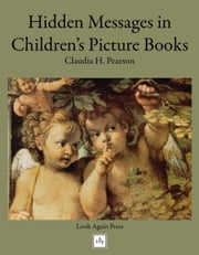 Hidden Messages in Children's Picture Books ebook by Claudia Pearson