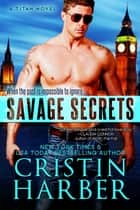 Savage Secrets (Titan #6) ebook by Cristin Harber
