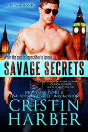 Savage Secrets (Titan #6) - Romantic Suspense ebook by Cristin Harber