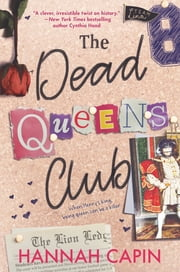 The Dead Queens Club ebook by Hannah Capin