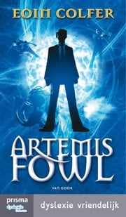 Artemis Fowl - dyslectische uitgave ebook by Eoin Colfer, Mireille Vroege