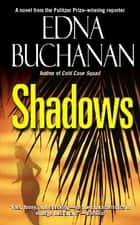 Shadows - A Novel ebook by Edna Buchanan