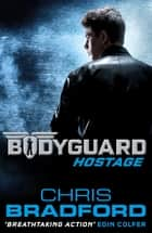 Bodyguard: Hostage (Book 1) ebook by Chris Bradford