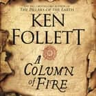 A Column of Fire audiobook by John Lee, Ken Follett
