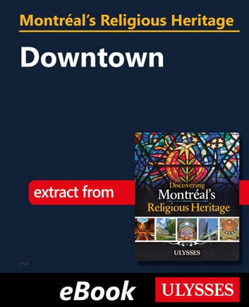 Montréal's Religious Heritage: Downtown ebook by Siham Jamaa